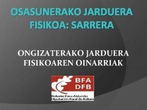 OSASUNERAKO JARDUERA FISIKOA SARRERA ONGIZATERAKO JARDUERA FISIKOAREN OINARRIAK