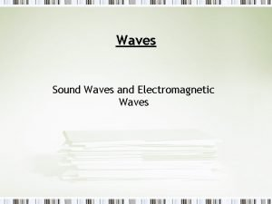 Waves Sound Waves and Electromagnetic Waves Georgia Performance