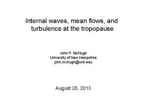 Internal waves mean flows and turbulence at the