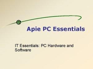 Apie PC Essentials IT Essentials PC Hardware and
