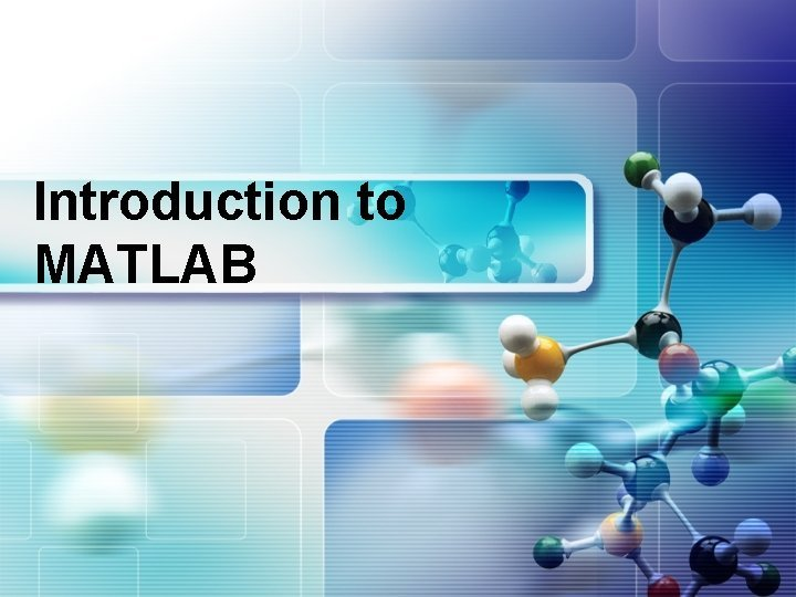 Introduction to MATLAB MATLAB Command Window MATLAB switch