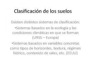Clasificacin de los suelos Existen distintos sistemas de