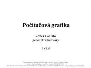 Potaov grafika Zoner Callisto geometrick tvary I st