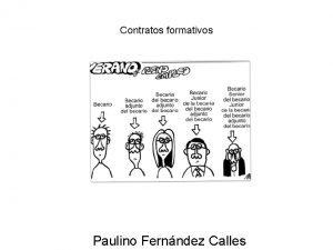 Contratos formativos Paulino Fernndez Calles Contratos formativos Se