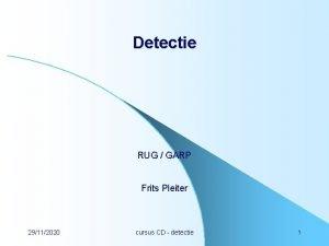 Detectie RUG GARP Frits Pleiter 29112020 cursus CD