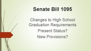 Senate Bill 1095 Changes to High School Graduation