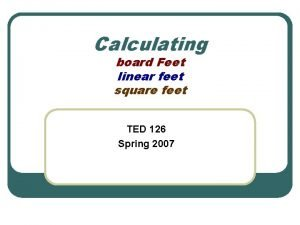 Calculating board Feet linear feet square feet TED