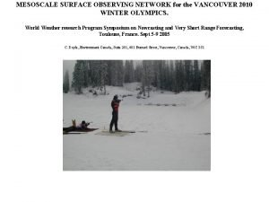 MESOSCALE SURFACE OBSERVING NETWORK for the VANCOUVER 2010