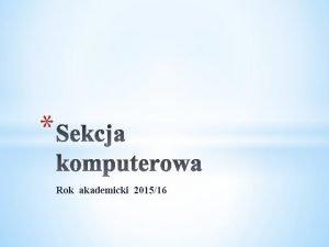 Rok akademicki 201516 Rok akademicki 201516 pierwszy semestr