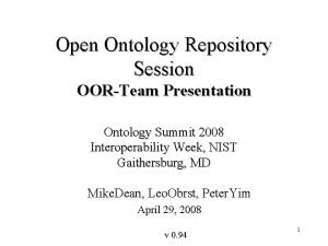 Open Ontology Repository Session OORTeam Presentation Ontology Summit