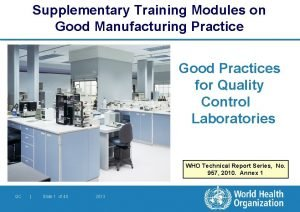 Supplementary Training Modules on Good Manufacturing Practice Good
