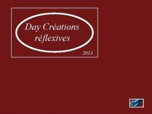 Day Crations rflexives 2014 Selon lOrganisation internationale du