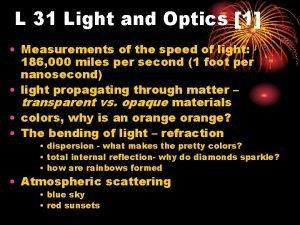 L 31 Light and Optics 1 Measurements of