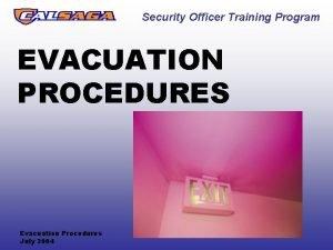 Security Officer Training Program EVACUATION PROCEDURES Evacuation Procedures