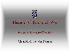 Theories of General War Systemic MacroTheories Johan M