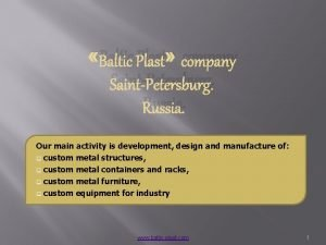 Baltic Plast company SaintPetersburg Russia Our main activity