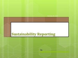 November 30 2020 Sustainability Reporting By November 30