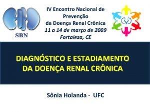 IV Encontro Nacional de Preveno da Doena Renal