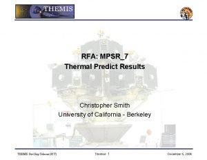 RFA MPSR7 Thermal Predict Results Christopher Smith University