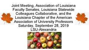 Joint Meeting Association of Louisiana Faculty Senates Louisiana