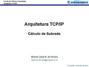 Escola de Cincia e Tecnologia Arquitetura TCPIP Clculo