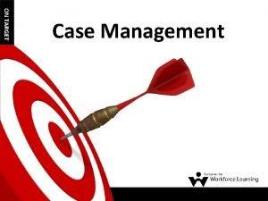 ON TARGET Case Management ON TARGET Seminar Designer
