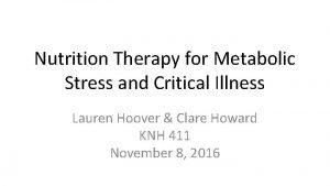 Nutrition Therapy for Metabolic Stress and Critical Illness