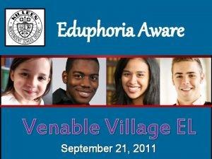 Eduphoria Aware Venable Village EL September 21 2011