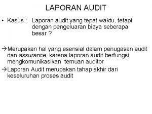 LAPORAN AUDIT Kasus Laporan audit yang tepat waktu