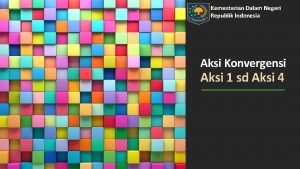 Kementerian Dalam Negeri Republik Indonesia Aksi Konvergensi Aksi