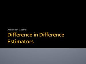 Alexander Tabarrok Difference in Difference Estimators The differencesindifferences