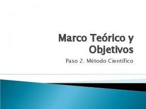 Marco Terico y Objetivos Paso 2 Mtodo Cientfico