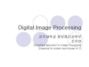 Digital Image Processing Simplified approach to Image Processing