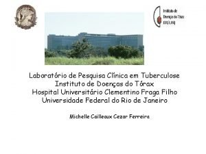 Laboratrio de Pesquisa Clnica em Tuberculose Instituto de