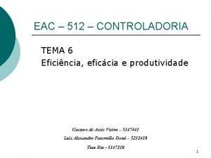 EAC 512 CONTROLADORIA TEMA 6 Eficincia eficcia e