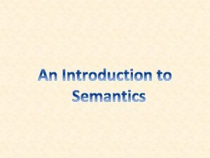 LANGUAGE WITHOUT MEANING IS MEANINGLESS ROMAN JAKOBSON Semantics