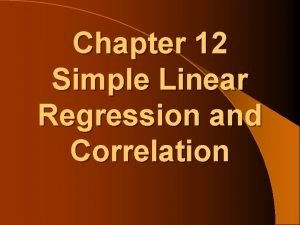 Chapter 12 Simple Linear Regression and Correlation Simple