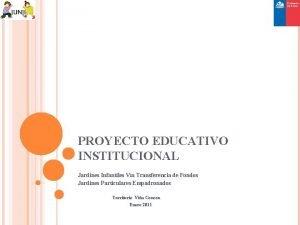 PROYECTO EDUCATIVO INSTITUCIONAL Jardines Infantiles Va Transferencia de