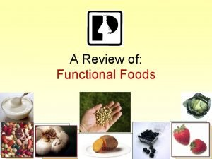 A Review of Functional Foods 2006 Super foods