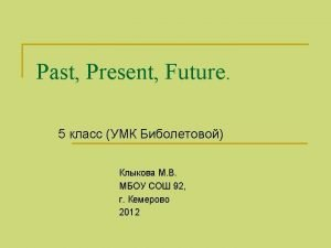 Past Simple Present Simple Future Simple Yesterday 6