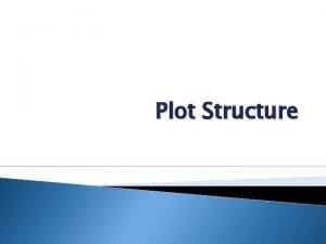 Plot Structure Plot A Definition Plot the structure