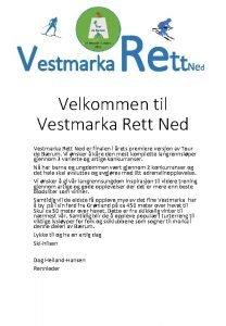 Vestmarka Rett Ned Velkommen til Vestmarka Rett Ned