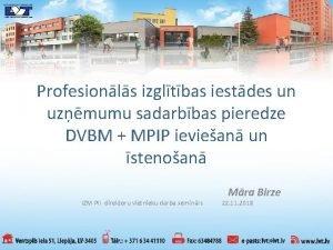Profesionls izgltbas iestdes un uzmumu sadarbbas pieredze DVBM