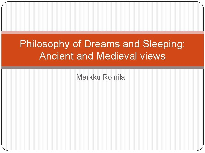 Philosophy of Dreams and Sleeping Ancient and Medieval
