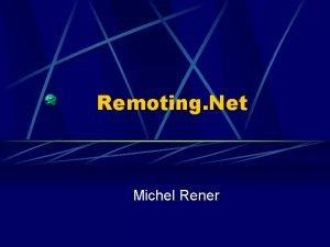 Remoting Net Michel Rener TEMARIO Qu es una
