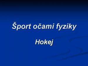 port oami fyziky Hokej Obsah n n n