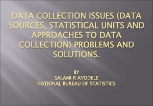 DATA COLLECTION ISSUES DATA SOURCES STATISTICAL UNITS AND
