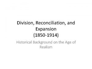 Division Reconciliation and Expansion 1850 1914 Historical Background