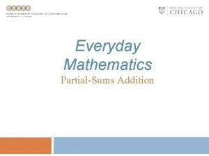 Everyday Mathematics PartialSums Addition PartialSums Addition Partialsums addition