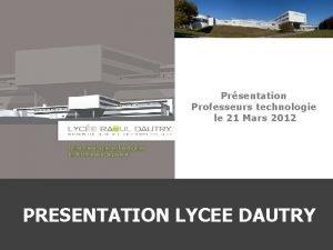 Prsentation Professeurs technologie le 21 Mars 2012 ENSIL
